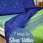 7 Ways to Sleep Better