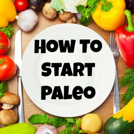 How To Start Paleo: Create a Paleo Meal Plan