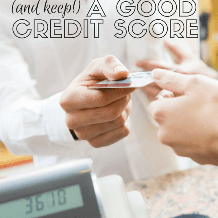 How to Get (and Keep!) a Good Credit Score