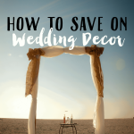 How to Save Money on Wedding Décor