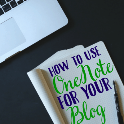 How to Use OneNote For Your Blog