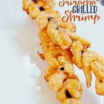 Sriracha Grilled Shrimp