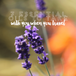 7 Essential Oils to Take With You When You Travel