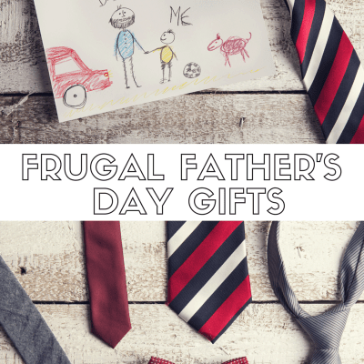 Frugal Father's Day Ideas