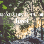 Blogger Travel Tips: How to Pitch Media Trips + Save Money