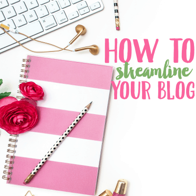 How to Streamline Your Blog