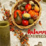5 Frugal Fall Centerpiece Ideas