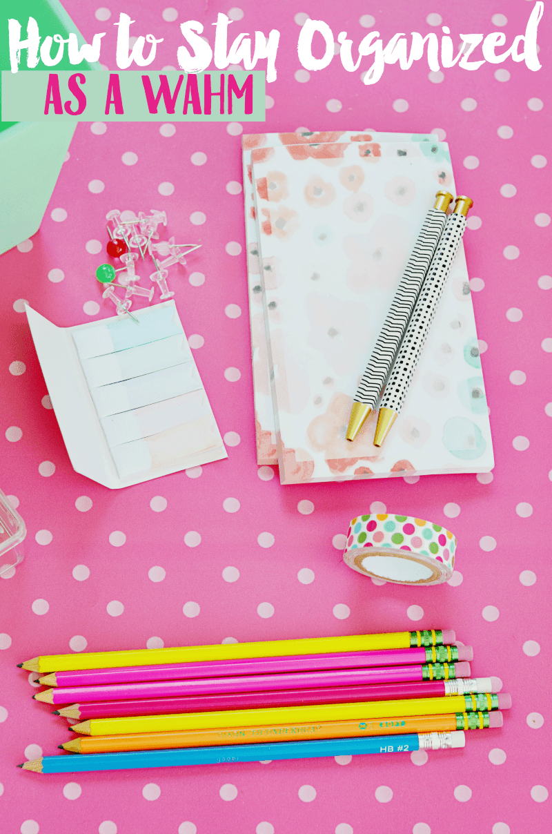 How to stay organized as a work at home mom for How to stay organized at home