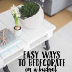 Easy Ways to Redecorate on a Budget