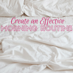 Create an Effective Morning Routine