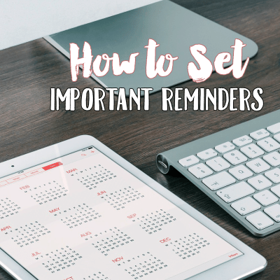 How to Set Important Reminders