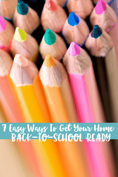 7 Easy Ways To Get Your Home Ready For Back to School