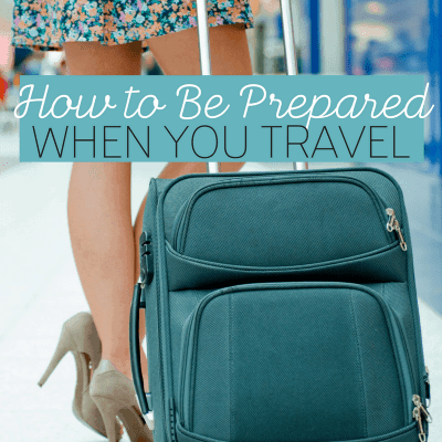 How to Be Prepared When You Travel