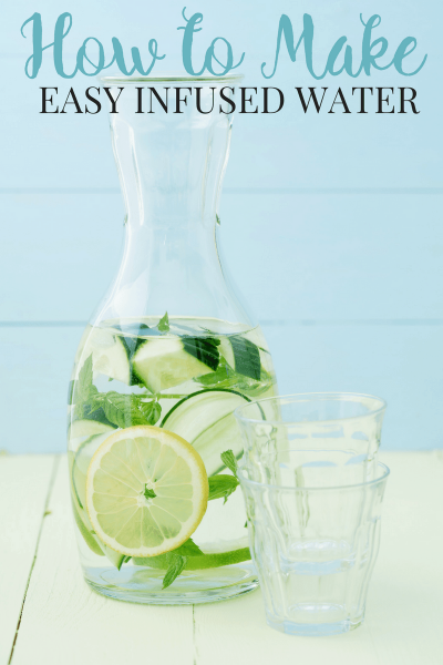 How to Make Easy (and healthy!) Infused Water Recipes