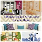 5 Design-Inspired Accent Ideas for your Home