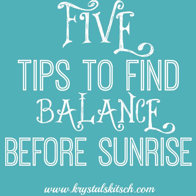 5 Ways To Find Balance Before Sunrise