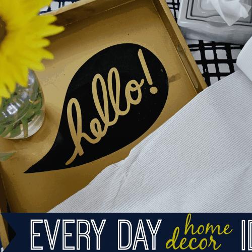 Every Day Home Decor Ideas
