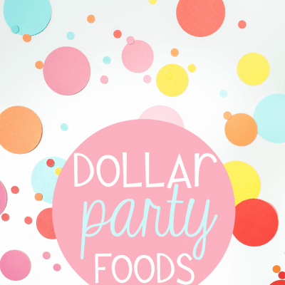 Stock Up With These Dollar Party Food Ideas