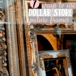 7 Ways to Use Dollar Store Picture Frames