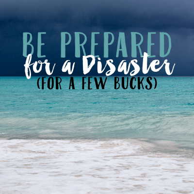 Create a Disaster Kit on a Budget