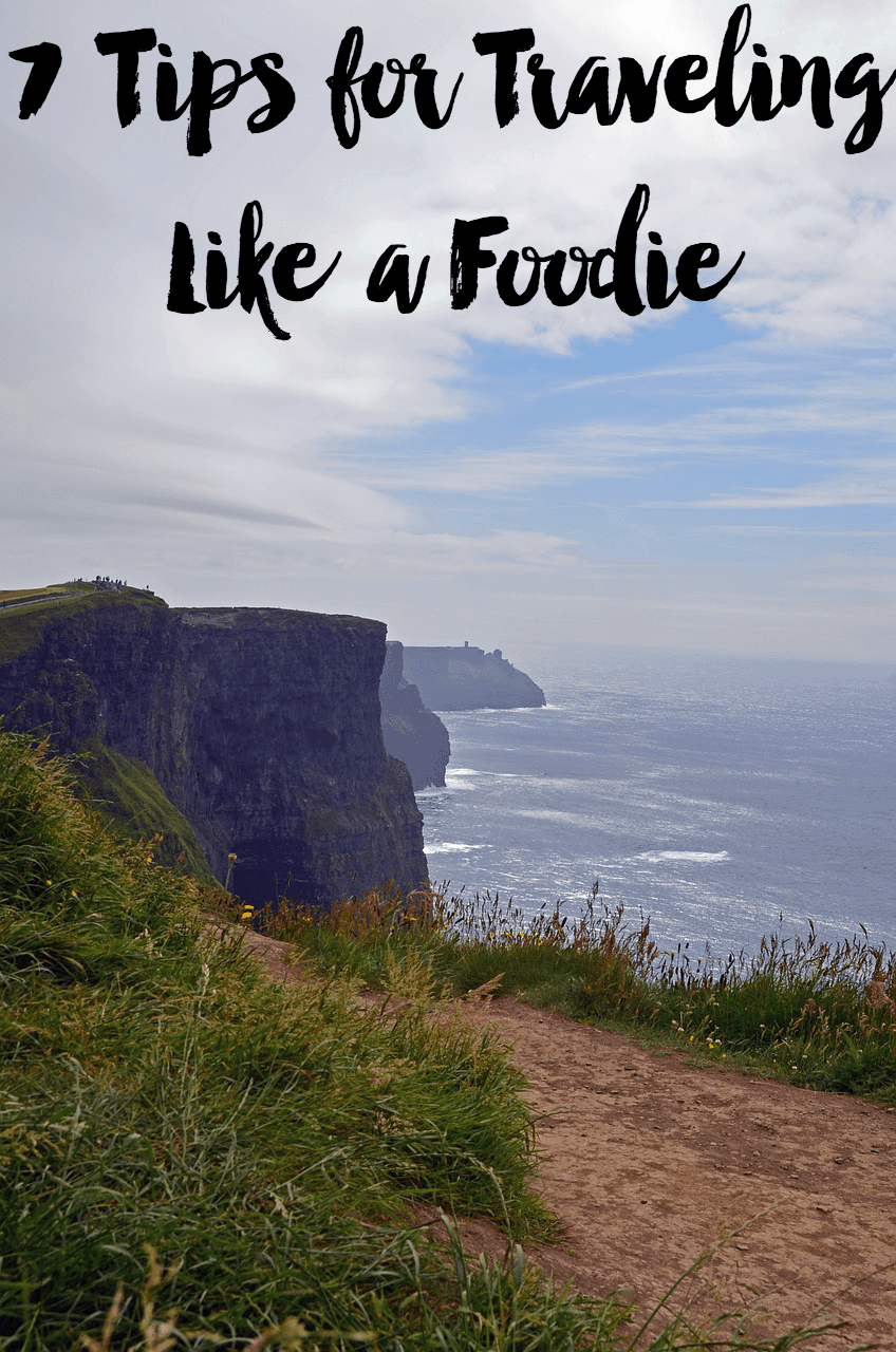 7 Tips for Traveling Like a Foodie