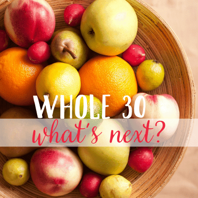 Whole 30: What's next?