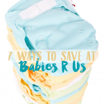7 Ways to Save Money at Babies R Us