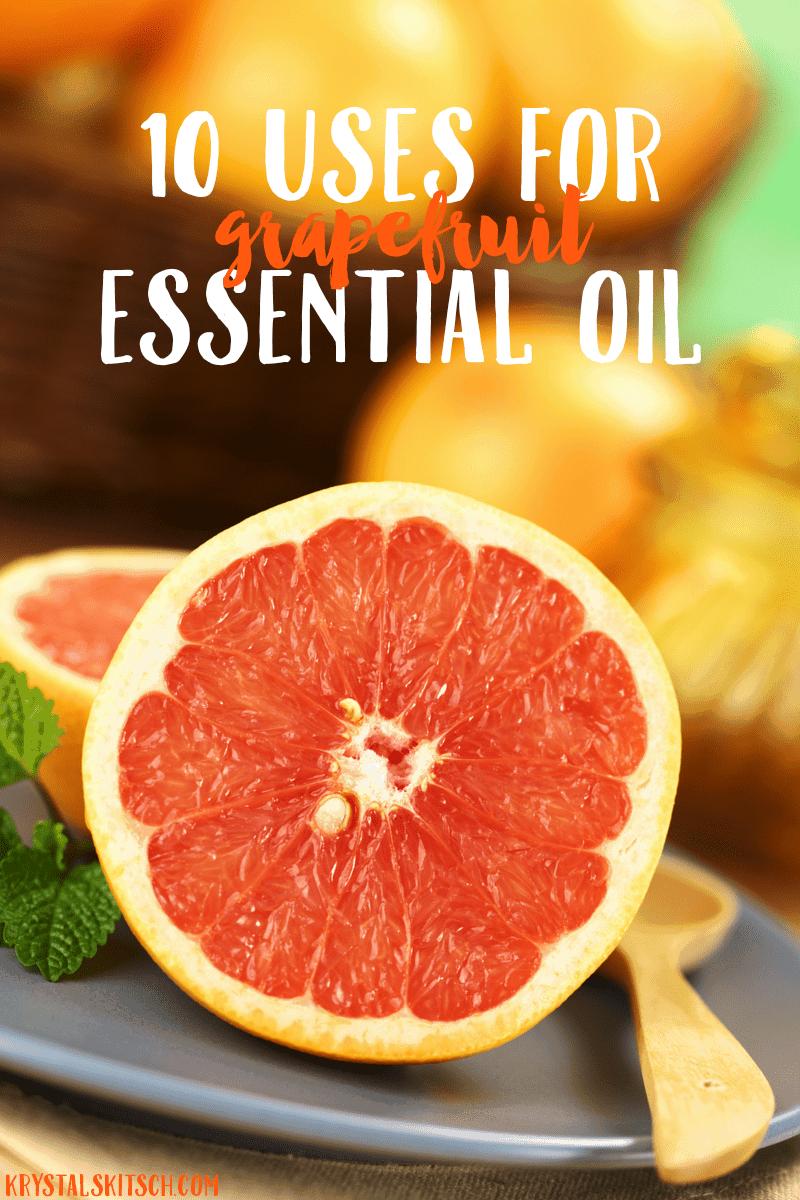 10 Uses for Grapefruit Essential Oil