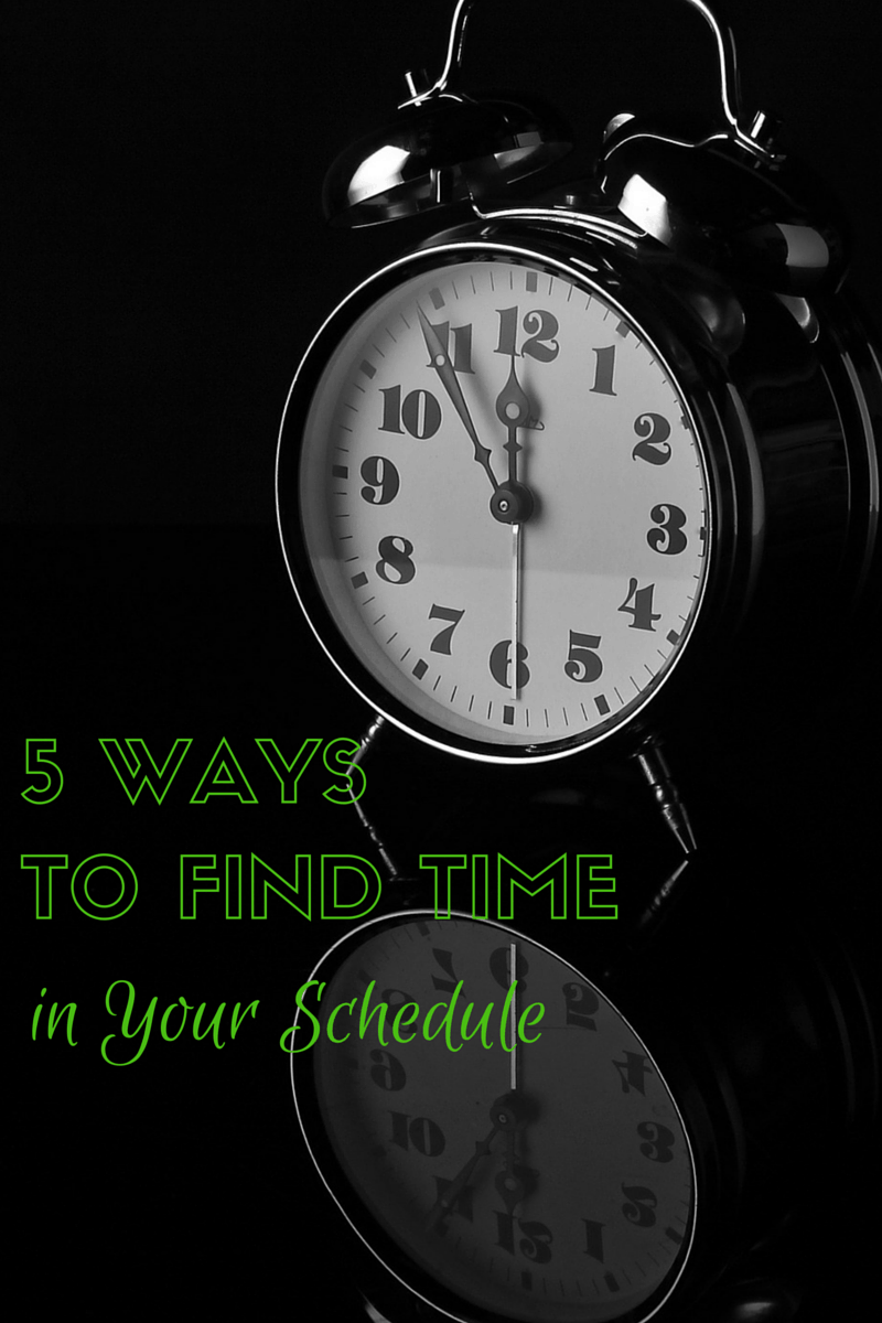 5 Ways to Find Time in Your Schedule