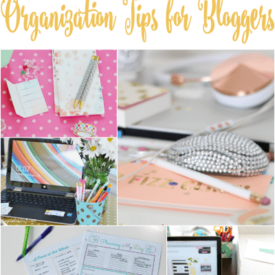20+ No-Fail Organization Tips For Bloggers