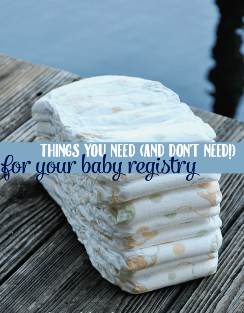 Things You Need and Things you DON'T for your Baby Registry