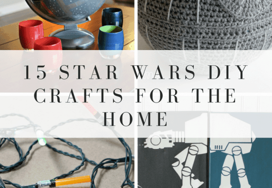 15 Star Wars Crafts For Your Home | Star Wars DIY