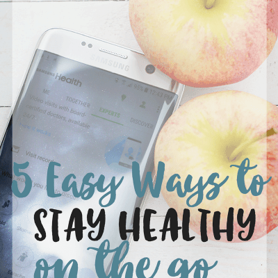5 Easy Ways to Stay Healthy on the Go