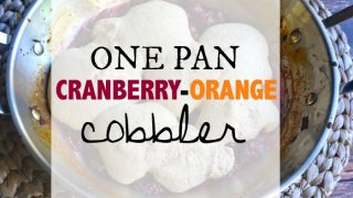 One Pan Cranberry-Orange Cobbler