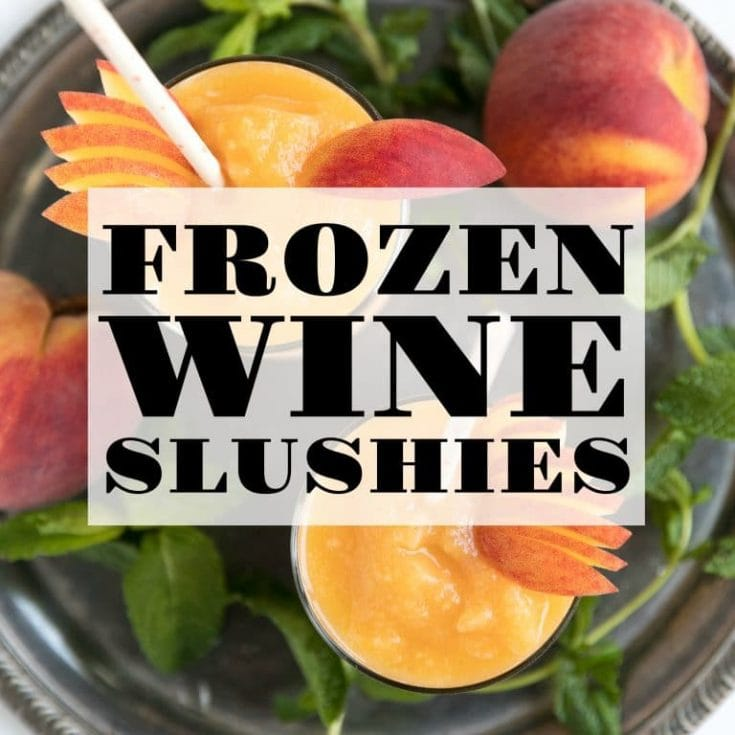 Frozen Peach Wine Slushies