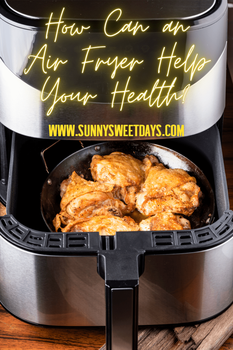 How an Air Fryer Can Help Cut Back on Frying-Related Health Issues