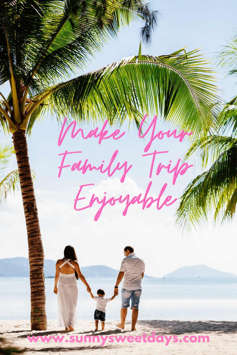 Useful Pieces Of Advice To Make Your Family Trip More Enjoyable