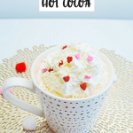Pink Hot Chocolate: A Sweet Cocoa Recipe For Valentine's Day
