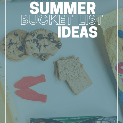 Summer Bucket List Ideas + Snacks