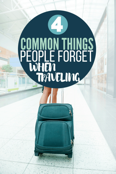 The 4 Most Common Things People Forget When Traveling
