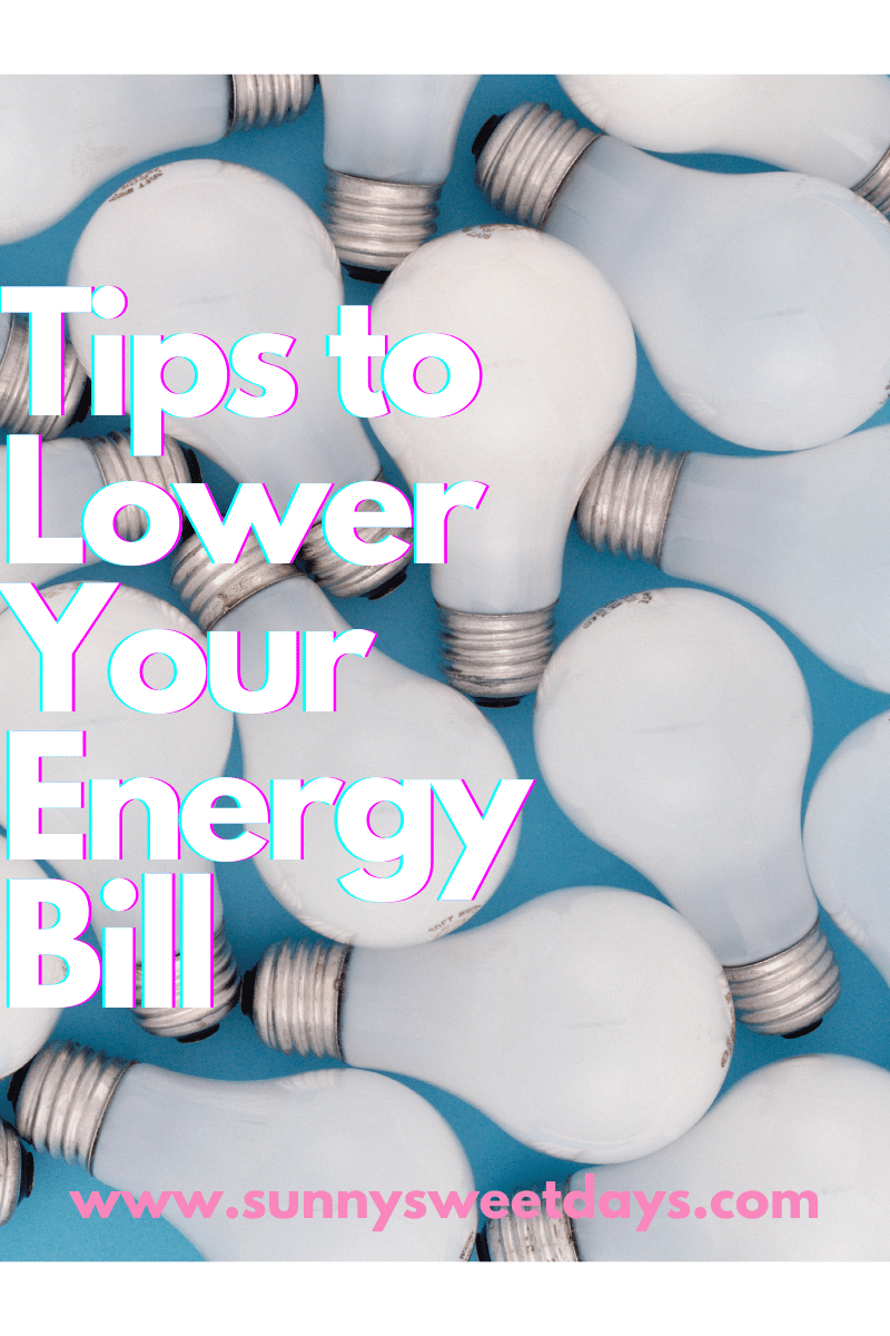 7 Quick Tips To Lower Your Energy Bills Each Month