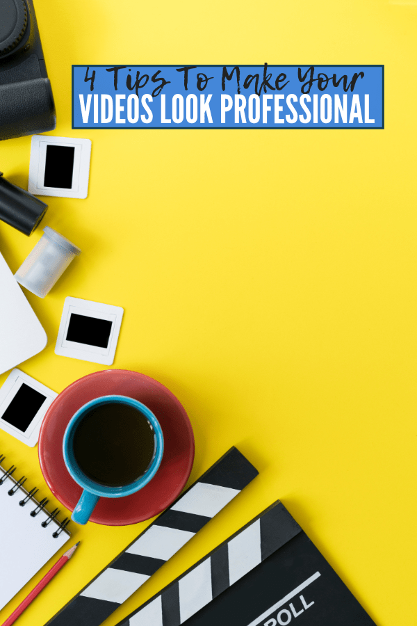 4 Tips To Make Your Videos Look Professional