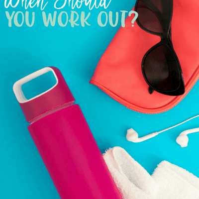 When Should You Work Out?
